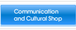 Communication and Cultural Shop